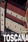 TOSCANA DESDE EL AIRE