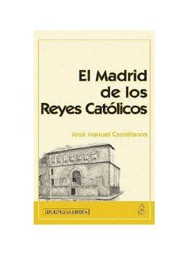MADRID DE LOS REYES CATOLICOS, EL
