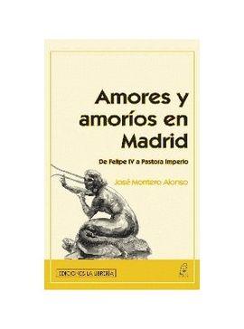 AMORES Y AMORIOS EN MADRID