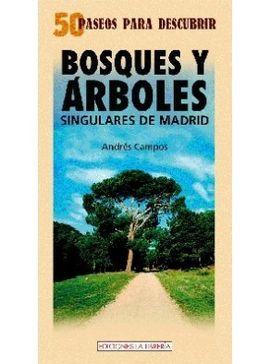 BOSQUES Y ARBOLES SINGULARES DE MADRID