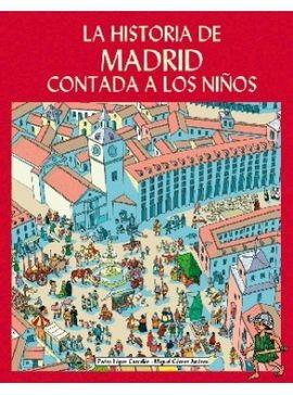 HISTORIA DE MADRID CONTADA A LOS NIÑOS, LA