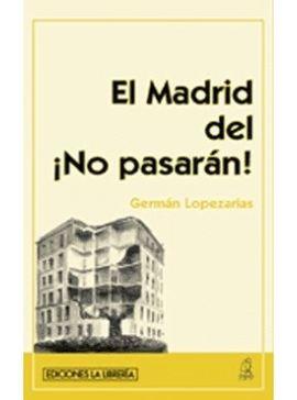 MADRID DEL ¡NO PASARAN!, EL
