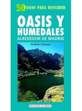 50 PASEOS PARA DESCUBRIR OASIS Y HUMEDALES ALREDEDOR DE MADRID
