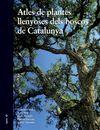 ATLES DE PLANTES LLENYOSES DELS BOSCOS DE CATALUNYA