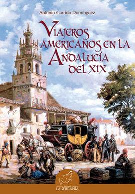 VIAJEROS AMERICANOS EN LA ANDALUCIA DEL XIX