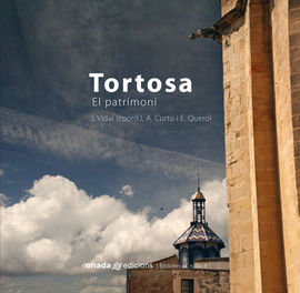 TORTOSA. EL PATRIMONI-