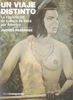 UN VIAJE DISTINTO: LA EXPLORACIÓN DE CABEZA DE VACA POR AMÉRICA