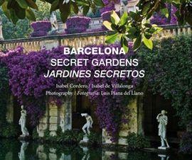 BARCELONA. SECRET GARDENS / JARDINES SECRETOS