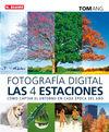 FOTOGRAFIA DIGITAL: LAS 4 ESTACIONES