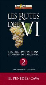 2. LES RUTES DEL VI. LES DENOMINACIONS D'ORIGEN DE CATALUNYA