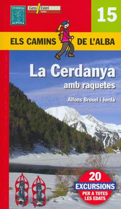 CERDANYA AMB RAQUETES, LA -ELS CAMINS DE L´ALBA -ALPINA