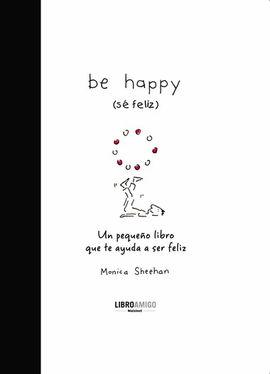 BE HAPPY (SE FELIZ)