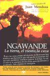 NGAWANDE. LA TIERRA, EL VIENTO, LA CAZA