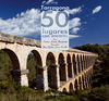 TARRAGONA. 50 LUGARES CON ENCANTO