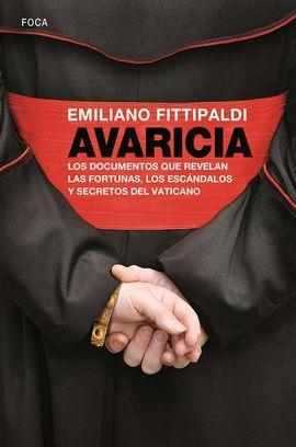 AVARICIA. DOCUMENTOS QUE REVELAN ESCANDALOS DEL VATICANO DE FRANCISCO