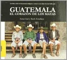 GUATEMALA. EL CORAZÓN DE LOS MAYAS