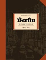 BERLIN. CIUDAD DE HUMO -LIBRO DOS