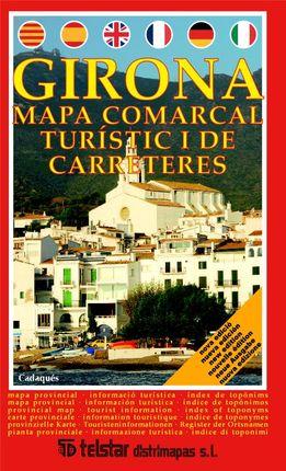 GIRONA (MAPA COMARCAL TURÍSTIC I DE CARRETERES) [1:166.000] -TELSTAR