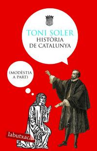 HISTORIA DE CATALUNYA (MODESTIA A PART) [BUTXACA]