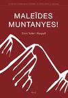 MALEIDES MUNTANYES!