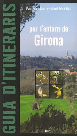 PER L'ENTORN DE GIRONA -GUIA D' ITINERARIS