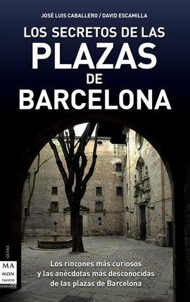 SECRETOS DE LAS PLAZAS DE BARCELONA, LOS