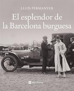 ESPLENDOR DE LA BARCELONA BURGUESA, EL (CAS)