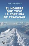 HOMBRE QUE TUVO LA FORTUNA DE FRACASAR, EL