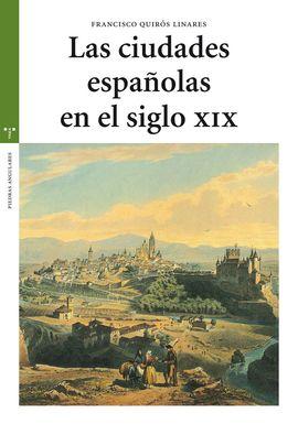 CIUDADES ESPAÑOLAS EN EL SIGLO XIX, LAS