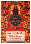 BARDO THODOL. LIBRO TIBETANO DE LOS MUERTOS, EL