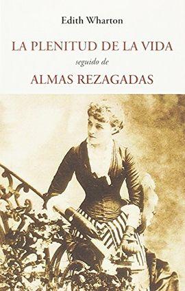 PLENITUD DE LA VIDA, LA / ALMAS REZAGAS