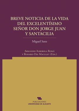 BREVE NOTICIA DE LA VIDA DEL EXCELENTÍSIMO SEÑOR DON JORGE JUAN Y SANTACILIA
