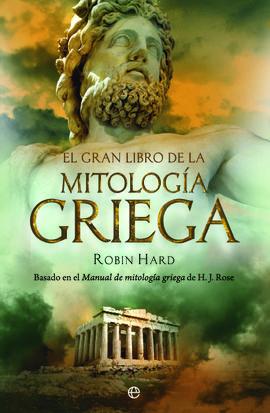 GRAN LIBRO DE LA MITOLOGÍA GRIEGA, EL (RÚSTICA)
