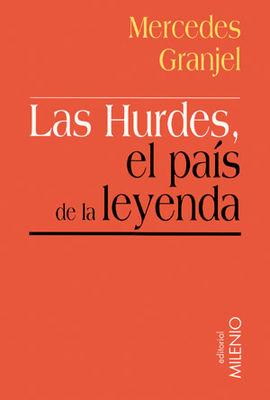 HURDES, EL PAIS DE LA LEYENDA, LAS