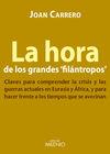HORA DE LOS GRANDES FILANTROPOS, LA