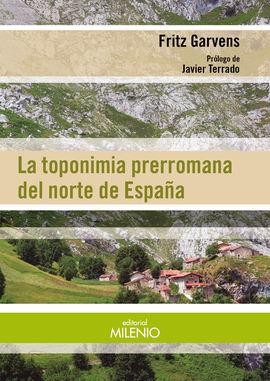 TOPONIMIA PRERROMANA DEL NORTE DE ESPAÑA, LA