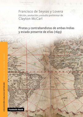 PIRATAS Y CONTRABANDISTAS DE AMBAS INDIAS Y ESTADO PRESENTE DE ELLAS (1693)