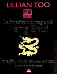 IRRESISTIBLE MAGIA DEL FENG SHUI, LA