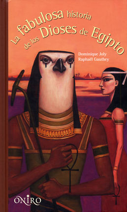 FABULOSA HISTORIA DE LOS DIOSES DE EGIPTO, LA