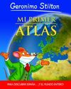 MI PRIMER ATLAS -GERONIMO STILTON