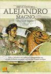 ALEJANDRO MAGNO, BREVE HISTORIA DE...