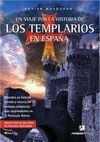 VIAJE POR LA HISTORIA DE LOS TEMPLARIOS EN ESPAÑA, UN