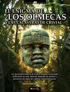 ENIGMA DE LOS OLMECAS Y LAS CALAVERAS DE CRISTAL, EL