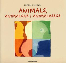 ANIMALS ANIMALONS I ANIMALASSOS -LLEGIM I ESCRIVIM