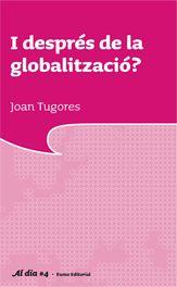 I DESPRES DE LA GLOBALITZACIO? -AL DIA