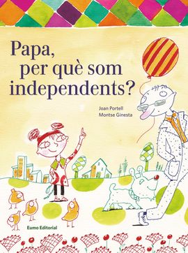 PAPA PER QUE SOM INDEPENDENTS?