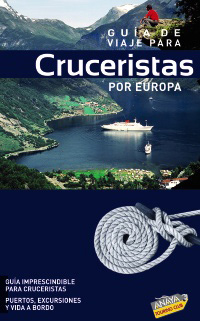 GUÍA DE VIAJE PARA CRUCERISTAS POR EUROPA