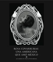 ROSA COVARRUBIAS, UNA AMERICANA QUE AMO MEXICO