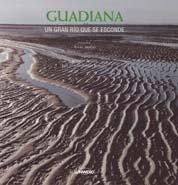 GUADIANA. UN GRAN RIO QUE SE ESCONDE [CAS-POR]