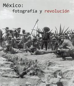MEXICO: FOTOGRAFIA Y REVOLUCION